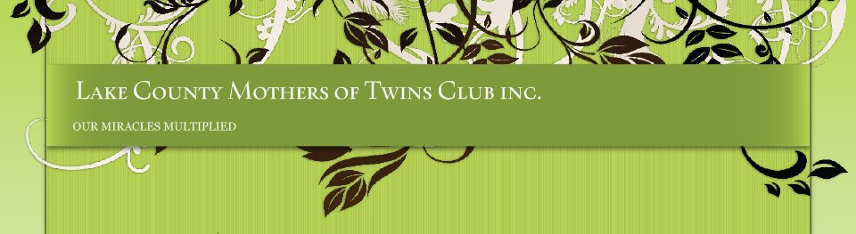 Lake County Mothers of Twins Club inc. - OUR MIRACLES MULTIPLIED